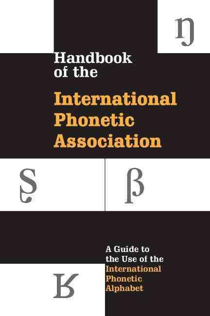 Handbook of the International Phoenetic Association By International Phonetic Association (COR)